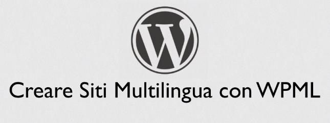 Corso WPML siti multilingua con wordpress