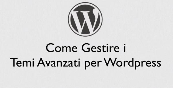Corso WordPress Temi avanzato